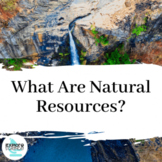 What Are Natural Resources? (MS-ESS3-1) (5E Model: Explore