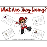 What Are They Doing? (An Adapted Book Winter Themed Book)