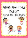 What Are They Doing?Verbs and –ing ending