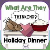 Thanksgiving Social Skills: What Are They Thinking? Holiday Dinner