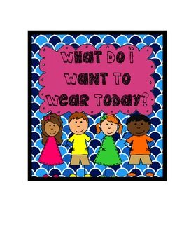 What Are You Wearing Today?- Communication Book for Students with Special Needs