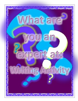 What Are You an Expert At: Writing Activity