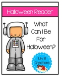 Halloween Reader - What Can I Be For Halloween?