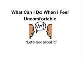 What Can I Do When I Feel  Uncomfortable