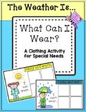 What Can I Wear?  A Clothing Activity for Special Needs