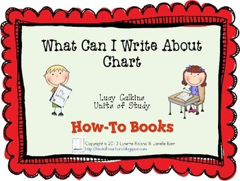 What Can I Write About Chart-Lucy Calkins: Information Writing: How-To Books