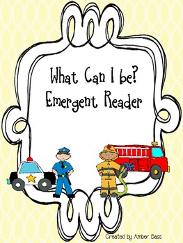 What Can I be? Emergent Reader