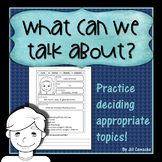 What Can We Talk About? Appropriate conversation with peers.
