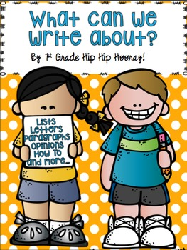 What Can We Write About?  Topic Cards/Graphic Organizers/Final Copy Pages