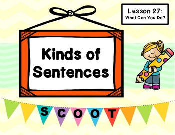 What Can You Do? (Journeys L. 27, 1st Grade) KINDS OF SENTENCES Task Cards