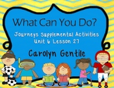 What Can You Do? Journeys Lesson 27 Unit 6  First Gr. Supplement Activities