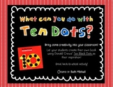 What Can You Do With Ten Dots?  A Book To Inspire Creativity