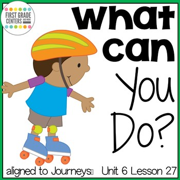 What Can You Do? {aligned with Journeys First Grade Unit 6 Lesson 27}