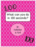 What Can You Do in 100 Seconds
