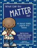 What Can the Matter Be? CCSS Aligned Leveled Reading Passages and Activities