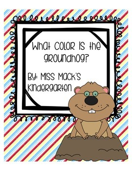 What Color Is The Groundhog? {Easy Sight / Color Word Reader}