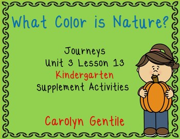 What Color is Nature?  Journeys Unit 3 Lesson 13 Kindergar