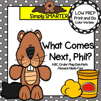 What Comes Next, Phil?:  LOW PREP Groundhog Day Themed Play Dough Mats
