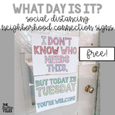 What Day Is It? Social Distancing Neighborhood Signs for Families