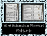 What Determines Weather? -  Foldable/ Interactive Notebook