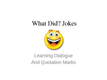 What Did? Jokes, Learning Dialogue