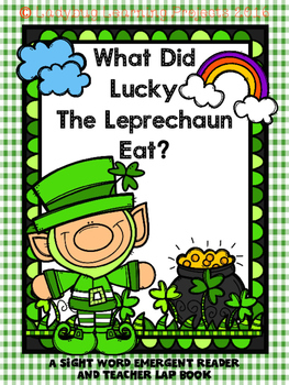 What Did Lucky The Leprechaun Eat?  (A Sight Word Reader and Teacher Lap Book)