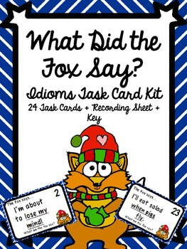 What Did The Fox Say? Idiom Task Card Kit