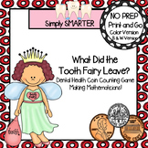 What Did the Tooth Fairy Leave?:  NO PREP Coin Counting Game