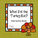 What Did the Turkey Eat? Interactive Thanksgiving Book