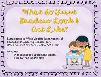 What Do 1st Graders Look & Act Like?: Supplement for WV Counseling Curriculum