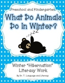 What Do Animals Do In Winter: Literacy Work for Preschool and Kindergarten