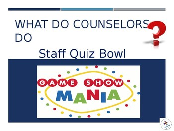 What Do Counselors Do? Quiz Bowl