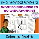 HMH Collections Grade 6 Collection 4 What Do Fish Have to Do Activities