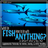 What Do Fish Have to Do with Anything? by Avi