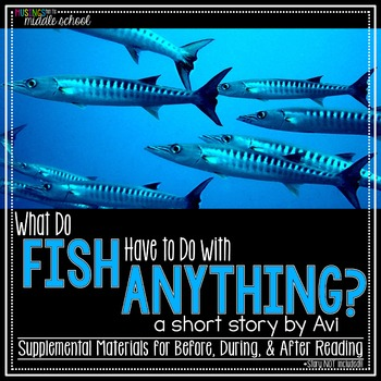 What Do Fish Have to Do with Anything? by Avi - A Short St