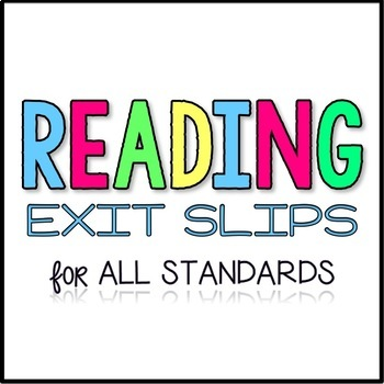 Exit Slips for ALL Reading Skills