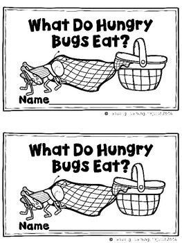 What Do Hungry Bugs Eat?  (An Emergent Readers and Teacher Lap Book)