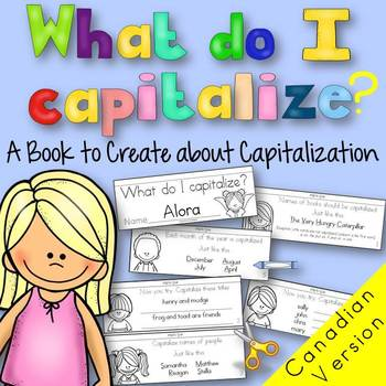 What Do I Capitalize? {A Book to Create and Complete} CANADIAN VERSION