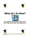 What Do I Do Now?  Activities for Students who Finish their Assignments Early