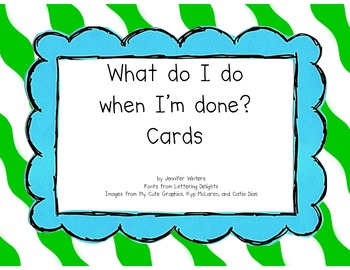 What Do I Do When I'm Done? Cards