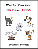 What Do I Know about Cats and Dogs (60 Writing Prompts)