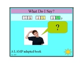 What Do I Say? A LAMP adapted book
