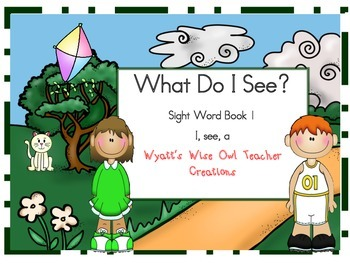 What Do I See?   Sight Word Book 1 -- I, see, a