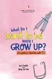 What Do I Want To Be When I Grow UP? Occupations Starting with A