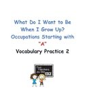 What Do I Want to Be? A - Vocab Add-on