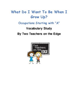 """What Do I Want to Be When I Grow Up? """"A"""" - Vocabulary Work"""