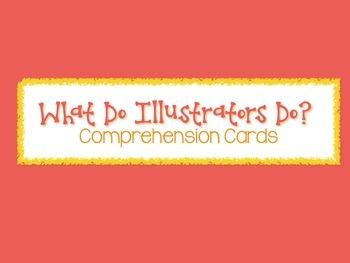 What Do Illustrators Do Comprehension Cards