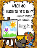 What Do Illustrators Do? Journeys 3rd Grade Unit 2 Lesson 7