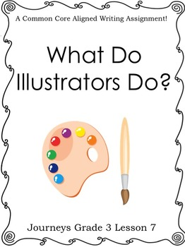 What Do Illustrators Do?-Journeys Grade 3 Lesson 7