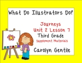 What Do Illustrators Do?  Journeys Unit 2 Lesson 7 Third Grade Sup. Act.